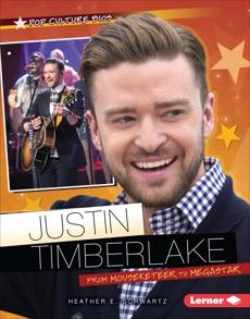 Justin Timberlake: From Mouseketeer to Megastar, Schwartz, Heather E.