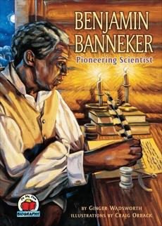 Benjamin Banneker: Pioneering Scientist, Wadsworth, Ginger & Wadsworth� Ginger