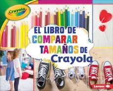 El libro de comparar tamaños de Crayola ® (The Crayola ® Comparing Sizes Book), Shepherd, Jodie