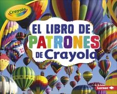 El libro de patrones de Crayola ® (The Crayola ® Patterns Book), Schuh, Mari
