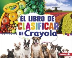 El libro de clasificar de Crayola ® (The Crayola ® Sorting Book), Shepherd, Jodie