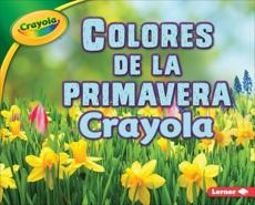 Colores de la primavera Crayola ® (Crayola ® Spring Colors), Shepherd, Jodie