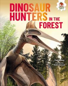 Dinosaur Hunters in the Forest, Mason, Paul