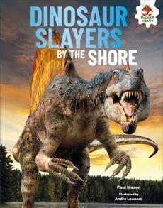 Dinosaur Slayers by the Shore, Mason, Paul