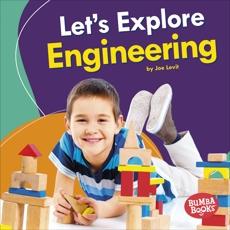Let's Explore Engineering, Levit, Joe