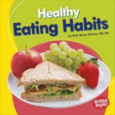 Healthy Eating Habits, Reinke, Beth Bence