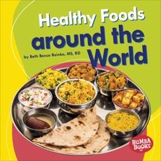 Healthy Foods around the World, Reinke, Beth Bence