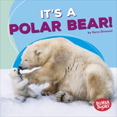 It's a Polar Bear!, Dinmont, Kerry