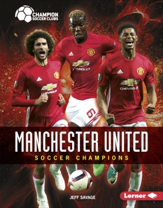 Manchester United: Soccer Champions, Savage, Jeff