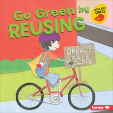 Go Green by Reusing, Bullard, Lisa