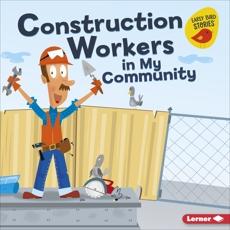 Construction Workers in My Community, Heos, Bridget