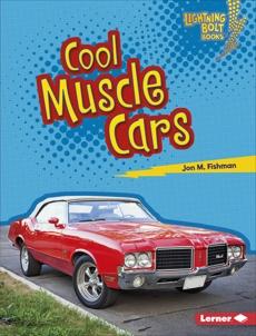Cool Muscle Cars, Fishman, Jon M.