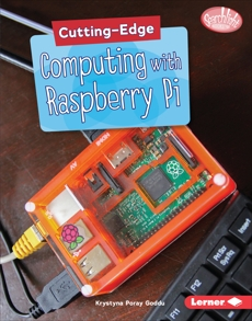 Cutting-Edge Computing with Raspberry Pi, Goddu, Krystyna Poray