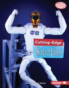Cutting-Edge Robotics, Kenney, Karen Latchana