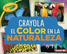 Crayola ® El color en la naturaleza (Crayola ® Color in Nature), Schuh, Mari