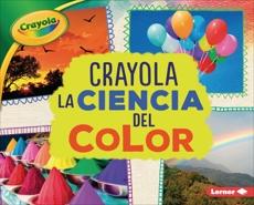 Crayola ® La ciencia del color (Crayola ® Science of Color), Schuh, Mari