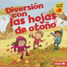 Diversión con las hojas de otoño (Fall Leaves Fun), Rustad, Martha E. H.