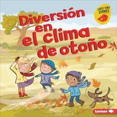 Diversión en el clima de otoño (Fall Weather Fun), Rustad, Martha E. H.