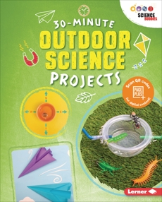 30-Minute Outdoor Science Projects, Leigh, Anna