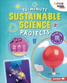 30-Minute Sustainable Science Projects, Bailey, Loren