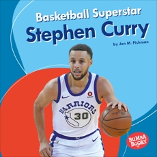 Basketball Superstar Stephen Curry, Fishman, Jon M.