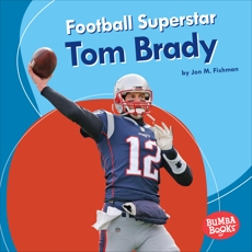Football Superstar Tom Brady, Fishman, Jon M.