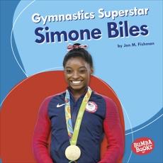 Gymnastics Superstar Simone Biles, Fishman, Jon M.