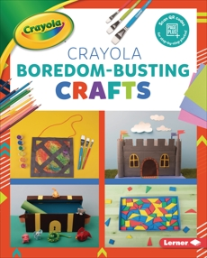 Crayola ® Boredom-Busting Crafts, Felix, Rebecca
