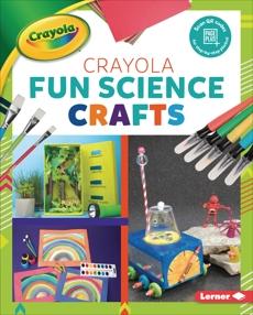 Crayola ® Fun Science Crafts, Felix, Rebecca