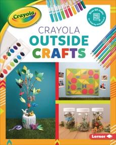 Crayola ® Outside Crafts, Felix, Rebecca