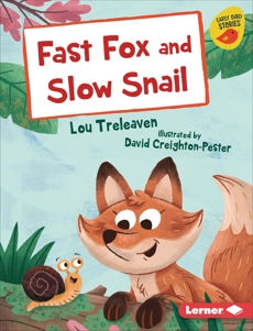 Fast Fox and Slow Snail, Treleaven, Lou