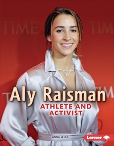 Aly Raisman: Athlete and Activist, Leigh, Anna