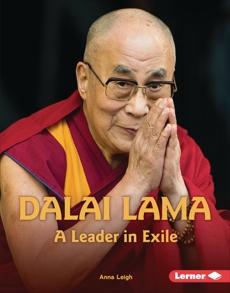 Dalai Lama: A Leader in Exile, Leigh, Anna