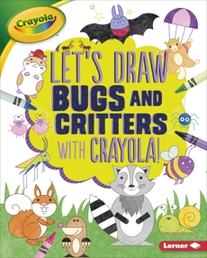 Let's Draw Bugs and Critters with Crayola ® !, Allen, Kathy