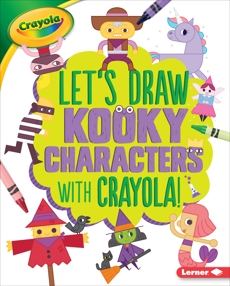 Let's Draw Kooky Characters with Crayola ® !, Allen, Kathy