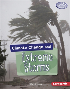 Climate Change and Extreme Storms, Dykstra, Mary
