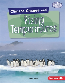 Climate Change and Rising Temperatures, Kurtz, Kevin