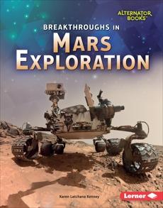 Breakthroughs in Mars Exploration, Kenney, Karen Latchana