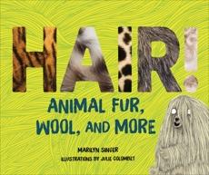 Hair!: Animal Fur, Wool, and More, Singer, Marilyn