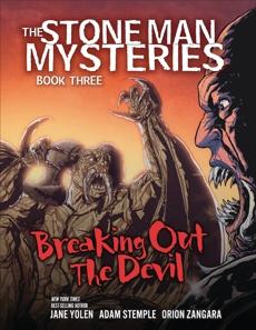 Breaking Out the Devil: Book 3, Yolen, Jane & Stemple, Adam