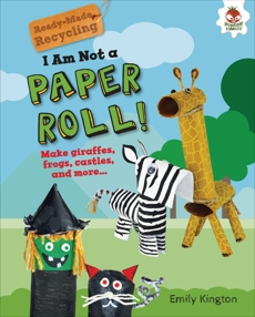 I Am Not a Paper Roll!, Kington, Emily