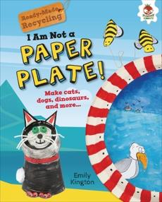 I Am Not a Paper Plate!, Kington, Emily