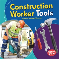 Construction Worker Tools, Waxman, Laura Hamilton