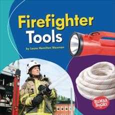 Firefighter Tools, Waxman, Laura Hamilton
