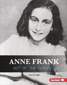 Anne Frank: Out of the Shadows, Leigh, Anna