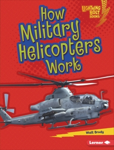 How Military Helicopters Work, Brody, Walt