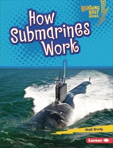 How Submarines Work, Brody, Walt