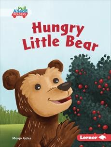 Hungry Little Bear, Gates, Margo
