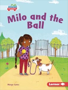 Milo and the Ball, Gates, Margo
