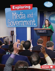 Exploring Media and Government, Anderson, Jennifer Joline